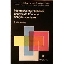 Intégration et probabilités, analyse de Fourier et analyse spectrale (Collection Maîtrise de mathématiques pures)