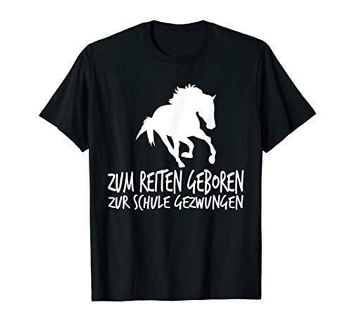 Zum Reiten Geboren Zur Schule Gezwungen Reiter Pferd T-Shirt