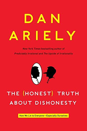 The Honest Truth About Dishonesty: How We Lie to Everyone--Especially Ourselves by Dan Ariely (2013-03-12)