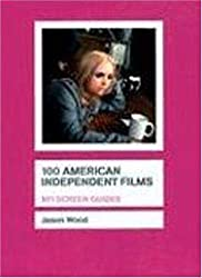100 American Independent Films (BFI Screen Guides) by Wood. Jason ( 2004 ) Paperback