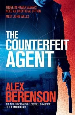 [(The Counterfeit Agent)] [ By (author) Alex Berenson ] [July, 2014]