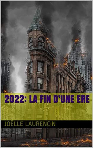 Couverture du livre 2022: LA FIN D'UNE ERE