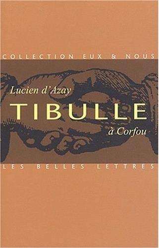 Tibulle a Corfou (Romans, Essais, Poesie, Documents)