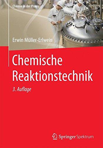 Chemische Reaktionstechnik (Chemie in der Praxis)