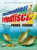 Faszination Friedfisch - Feedern