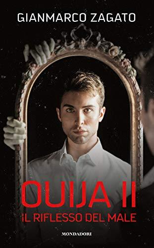 Il riflesso del male. Ouija: Ouija II. Il