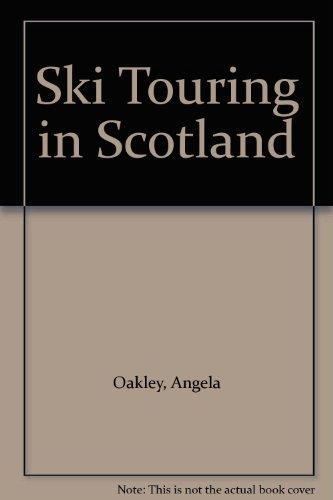 Ski Touring in Scotland (A Cicerone guide) por Angela Oakley