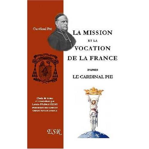 La Mission Et La Vocation  De La France D'après Le Cardinal Pie