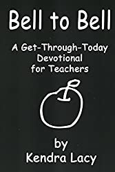 Bell to Bell: A Get-Through-Today Devotional for Teachers