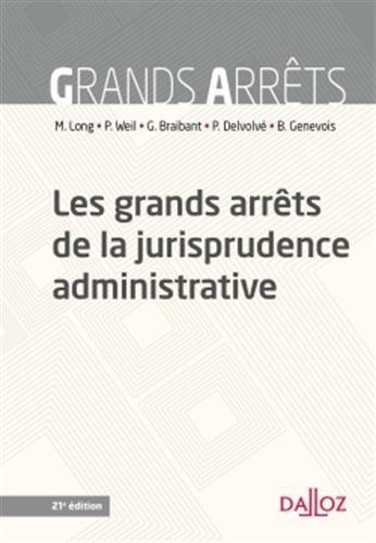 Les grands arrêts de la jurisprudence administrative - 21e éd. par Marceau Long