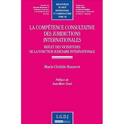 La compétence consultative des juridictions internationales : Reflet des vicissitudes de la fonction judiciaire internationale