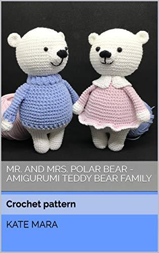 Mr. and Mrs. Polar Bear - Amigurumi teddy bear family: Crochet PATTERN (English Edition)