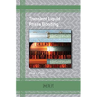 Transient Liquid Phase Bonding (Materials Research Foundations, Band 43)