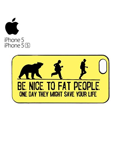 Be Nice to Fat People Mobile Cell Phone Case Cover iPhone 5c Black Blanc