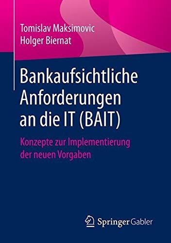 Bankaufsichtliche Anforderungen an die IT (BAIT): Konzepte zur Implementierung der neuen Vorgaben