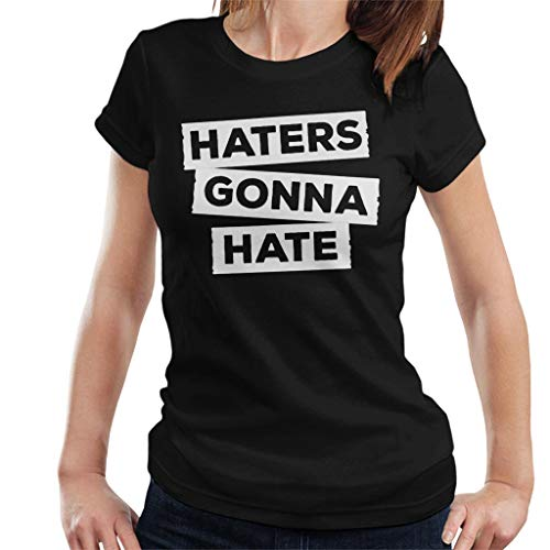 Cloud City 7 Haters Gonna Hate Women's T-Shirt