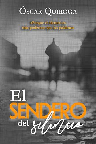 Leer Gratis El Sendero Del Silencio de Óscar Quiroga