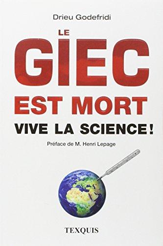 Le GIEC est mort : Vive la science ! par Drieu Godefridi