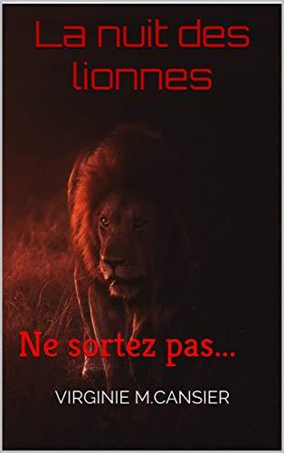 Couverture du livre La nuit des lionnes: Ne sortez pas...