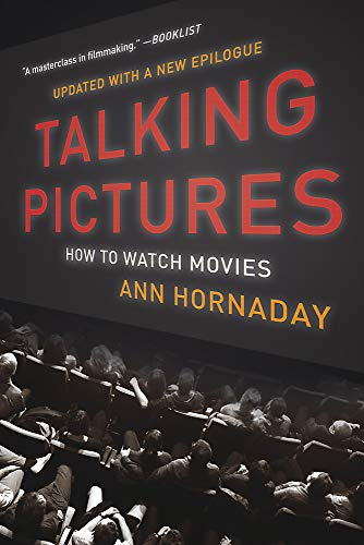 Talking Pictures: How to Watch Movies por Ann Hornaday