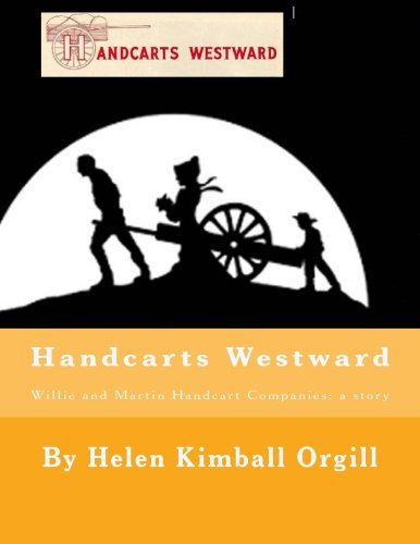 Handcarts Westward: Willie and Martin Handcart: a Story: Volume 4 (Book of Joe)
