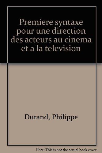 Première syntaxe pour une direction des acteurs au cinéma et à la télévision