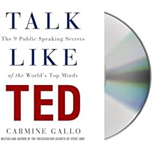 [(Talk Like Ted: The 9 Public-Speaking Secrets of the World's Top Minds)] [Author: Carmine Gallo] published on (March, 2014)