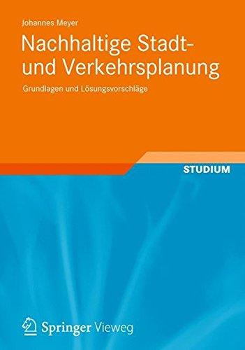 Nachhaltige Stadt- und Verkehrsplanung: Grundlagen und Lösungsvorschläge (German Edition)