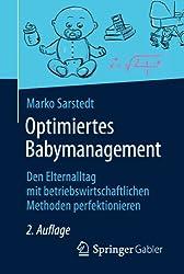 Optimiertes Babymanagement: Den Elternalltag mit betriebswirtschaftlichen Methoden perfektionieren