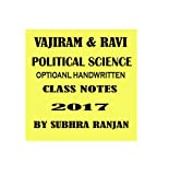 Vajiram and Ravi Political Science optional class notes 2017 by Subhra Ranjan (7 booklets)