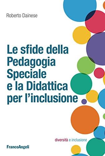 Le sfide della pedagogia speciale e la didattica per l'inclusione