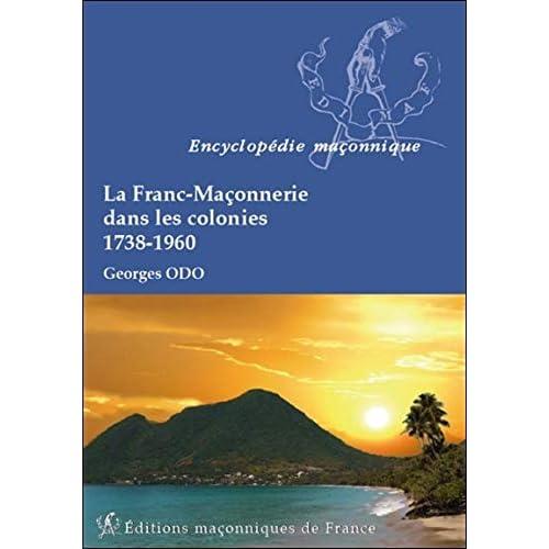 La Franc-Maçonnerie dans les colonies - 1738-1960
