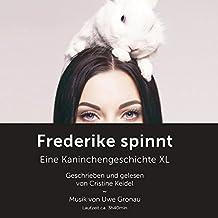 Frederike spinnt - eine Kaninchengeschichte XL