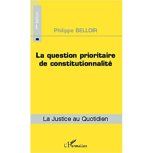 La question prioritaire de constitutionnalité (La justice au quotidien t. 48)