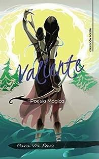 Valiente: Poesía Mágica par María Vila