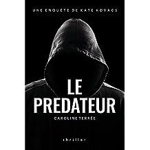 Le Prédateur: Une enquête de Kate Kovacs (CSU t. 5) (French Edition)
