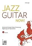 Jazz Guitar now!: Der leichte Einstieg in Styles, Phrasierung, Begleitung und Improvisation. Mit CD
