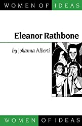 Eleanor Rathbone (Women of Ideas series): Written by Johanna Alberti, 1996 Edition, Publisher: Sage Publications UK [Paperback]