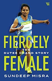 Fiercely Female: The Dutee Chand Story