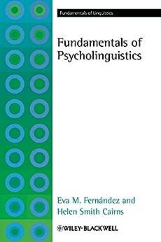 Fundamentals of Psycholinguistics (Fundamentals of Linguistics) de [Fernández, Eva M.]