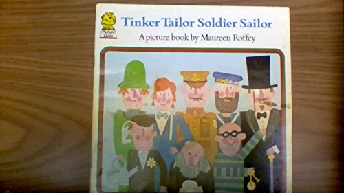 Tinker, tailor, soldier, sailor : a picture book