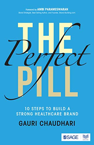The Perfect Pill : 10 Steps to Build a Strong Healthcare Brand