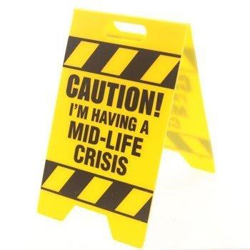 CAUTION I'm Having A Mif-Life Crisis Caution Sign Gag Gift