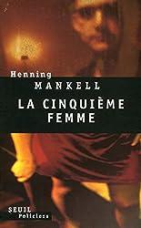 La Cinquième Femme (Seuil Policiers)