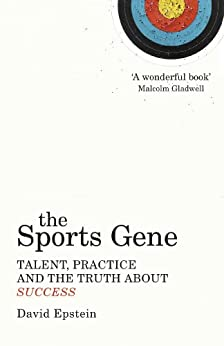 The Sports Gene: Talent, Practice and the Truth About Success von [Epstein, David]