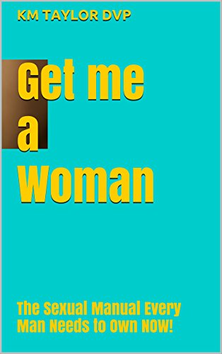 get-me-a-woman-the-sexual-manual-every-man-needs-to-own-now