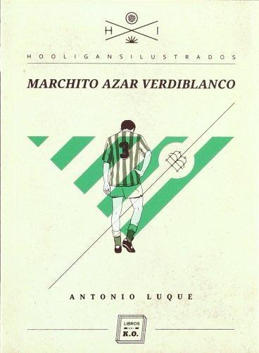 Marchito azar verdiblanco (Hooligans Ilustrados) por Antonio Luque
