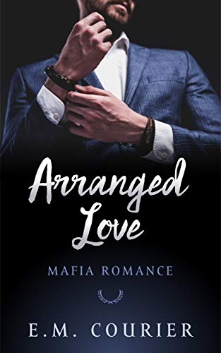 Arranged Love (Mafia Romance Book 1) (English Edition)