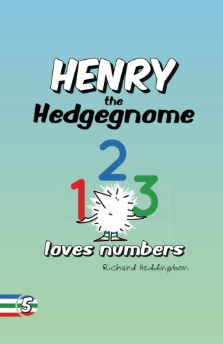 Henry the Hedgegnome loves numbers: Volume 5 (Hedgegnomes)