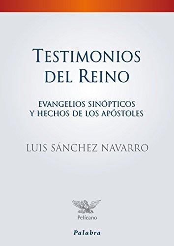 Testimonios del Reino (Pelícano) por Luis Sánchez Navarro